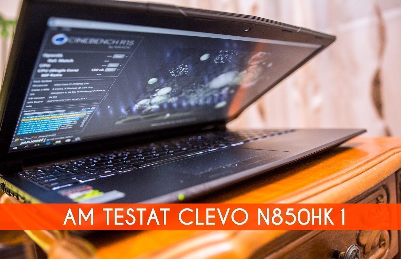 Am testat N850HK1 – un laptop interesant pregătit pentru jocuri