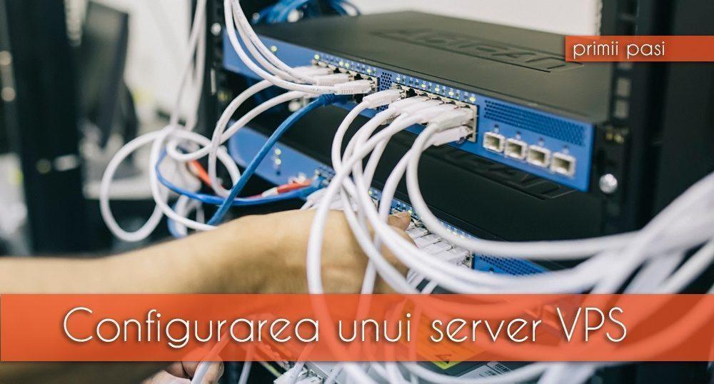 Configurare VPS – primii pași pentru un site ceva mai rapid